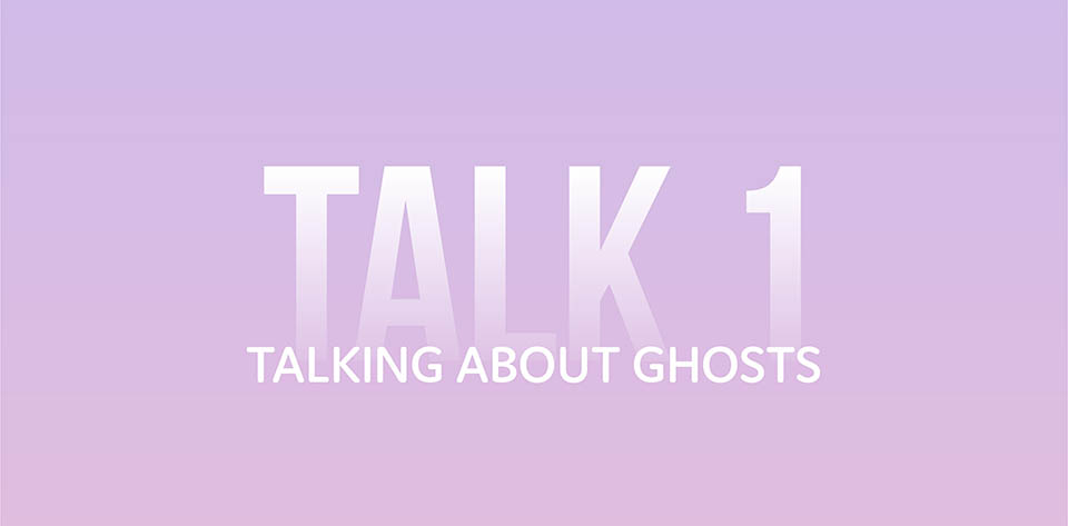 Talking about ghosts